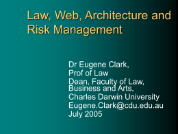 Law, Web, Architecture and Risk Management -