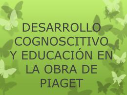 DSARROLLO COGNOSCITIVO Y EDUCACIÓN EN LA OBRA DE