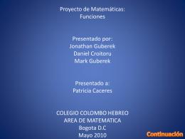 Proyecto de Matematicas: Funciones Presentado por: