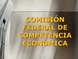 COMISIÓN FEDERAL DE COMPETENCIA ECONÓMICA