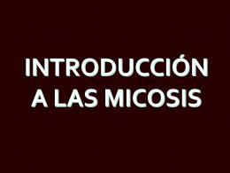 INTRODUCCIÓN A LAS MICOSIS
