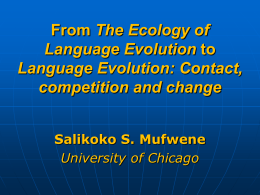 LANGUAGE AND GLOBALIZATION Salikoko S. Mufwene