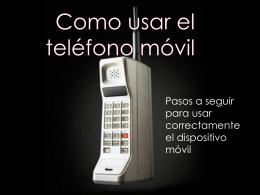 Como usar el teléfono móvil.