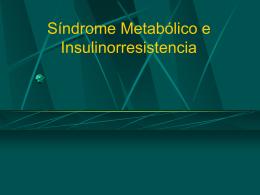 Síndrome Metabólico e Insulinorresistencia