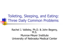 Toileting, Sleeping, and Eating: Three Daily