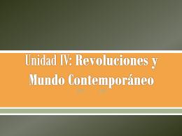 Unidad IV: Revoluciones y Mundo Contemporáneo