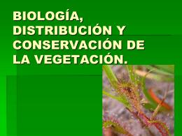 BIOLOGÍA, DISTRIBUCIÓN Y CONSERVACIÓN DE LA