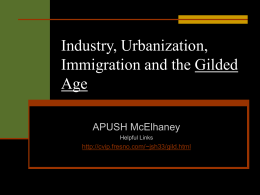 Industry, Urbanization, Immigration and the Gilded