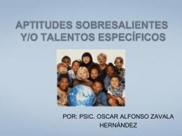 APTITUDES SOBRESALIENTES Y/O TALENTOS ESPECÍFICOS