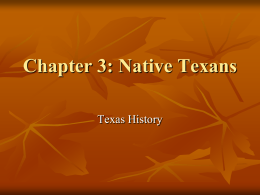 Chapter 3: Native Texans