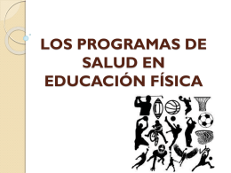 LOS PROGRAMAS DE SALUD EN EDUCACIÓN FÍSICA