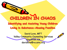 CHILDREN IN CHAOS The Impact of Substance Abuse