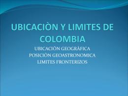 UBICACIÒN Y LIMITES DE COLOMBIA
