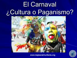 El Carnaval ¿Cultura o Paganismo?