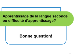 Apprentissage de la langue seconde ou difficultés