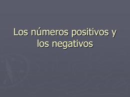 Los números positivos y los negativos