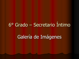 06° Grado – Secretario Intimo
