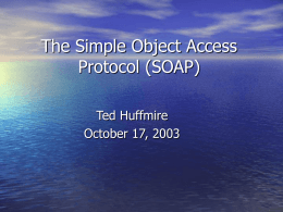 The Simple Object Access Protocol (SOAP)