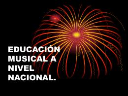 EDUCACIÓN MUSICAL A NIVEL NACIONAL.