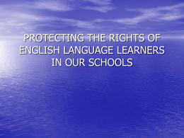 PROTECTING THE RIGHTS OF ENGLISH LANGUAGE LEARNERS