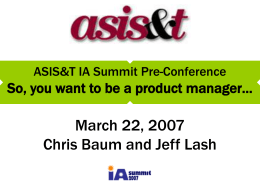ASIS&T IA Summit Pre-Conference So, you want to be