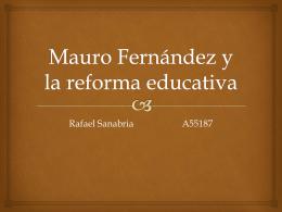Mauro Fernández y la reforma educativa