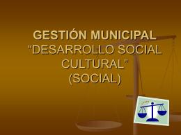 """GESTIÓN MUNICIPAL """"DESARROLLO SOCIAL CULTURAL"""""""