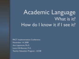 Academic Language What is it? How do I know it if
