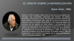 EL DEBATE SOBRE LA MUNDIALIZACIÓN Samir Amin,