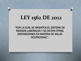 LEY 1562 DE 2012 - Cámara de Representantes