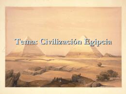 Tema: Civilización Egipcia