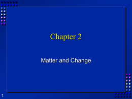 Chapter 1 Chemistry: The Study of Matter