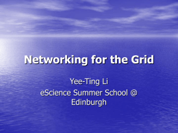 Networking for the Grid PPARC Summer School for