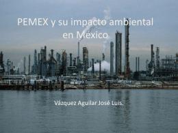 PEMEX y su impacto ambiental en México