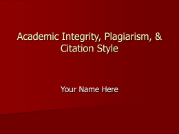 Academic Integrity, Plagiarism, & Citation Style