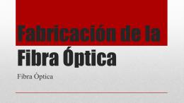 Fabricación de la Fibra Óptica