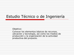 Unidad No. 4 Estudio Técnico o de Ingeniería