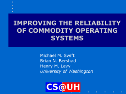 Improving the Reliability of Commodity Operating