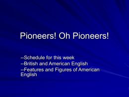 Pioneers! Oh Pioneers!
