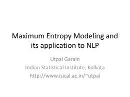 Maximum Entropy Modeling and its application to
