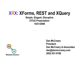 XRX: XForms, ReST and XQuery Simple, Elegant,