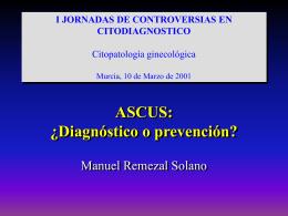 ASCUS: ¿diagnóstico o prevención?