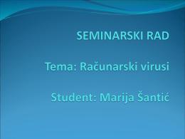 SEMINARSKI RAD Tema: Računarski virusi Student: