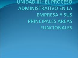 UNIDAD III : EL PROCESO ADMINISTRATIVO EN LA