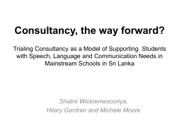 Consultancy The Way Forward? Trialing Consultancy