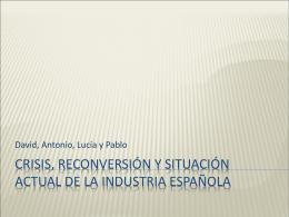 Crisis, reconversión y situación actual de la