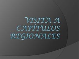 Visita a Capítulos Regionales