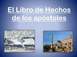 """El Libro de Hechos El evangelio llegando """"hasta lo"""