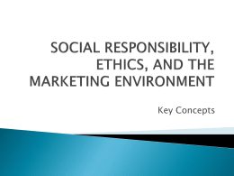 SOCIAL RESPONSIBILITY, ETHICS, AND THE MARKETING