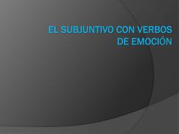 El subjuntivo con verbos de emoción